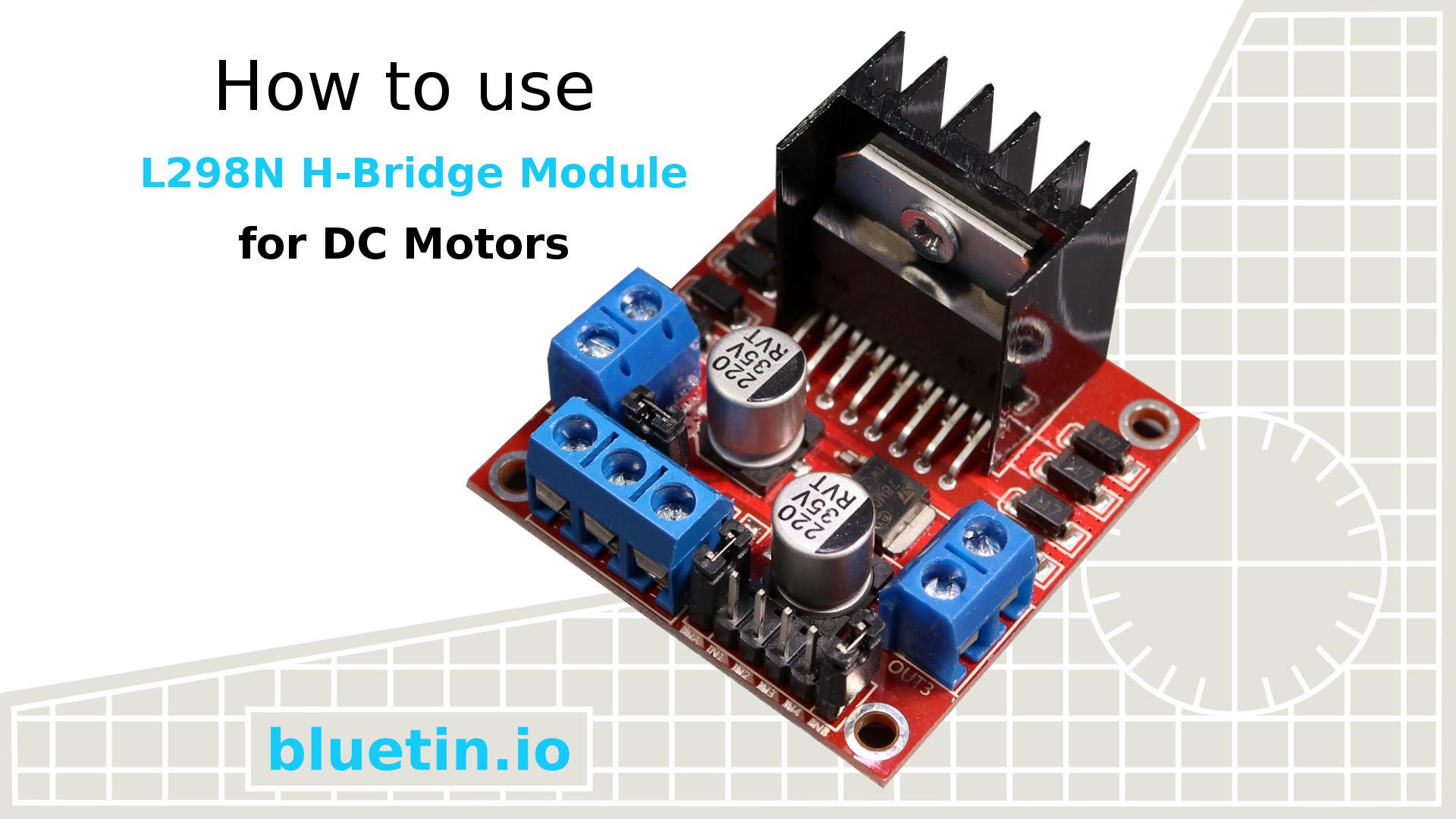 L298n h bridge dc motor driver module quick start guide for Dc motor h bridge