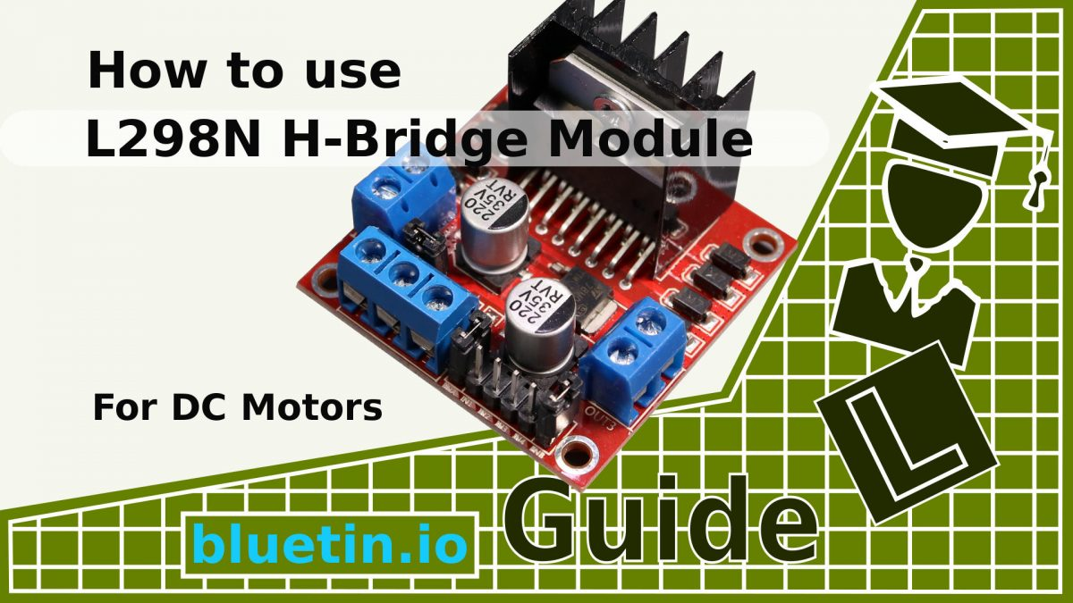 L298N H-Bridge DC Motor Driver Module Quick Start Guide