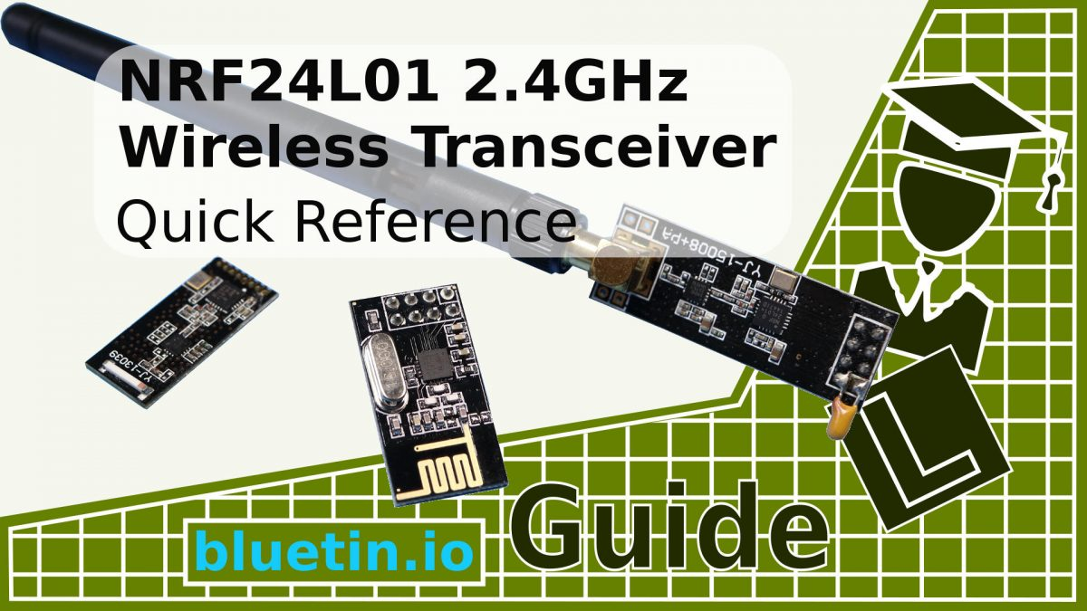 NRF24L01 2.4GHz Transceiver Quick Reference