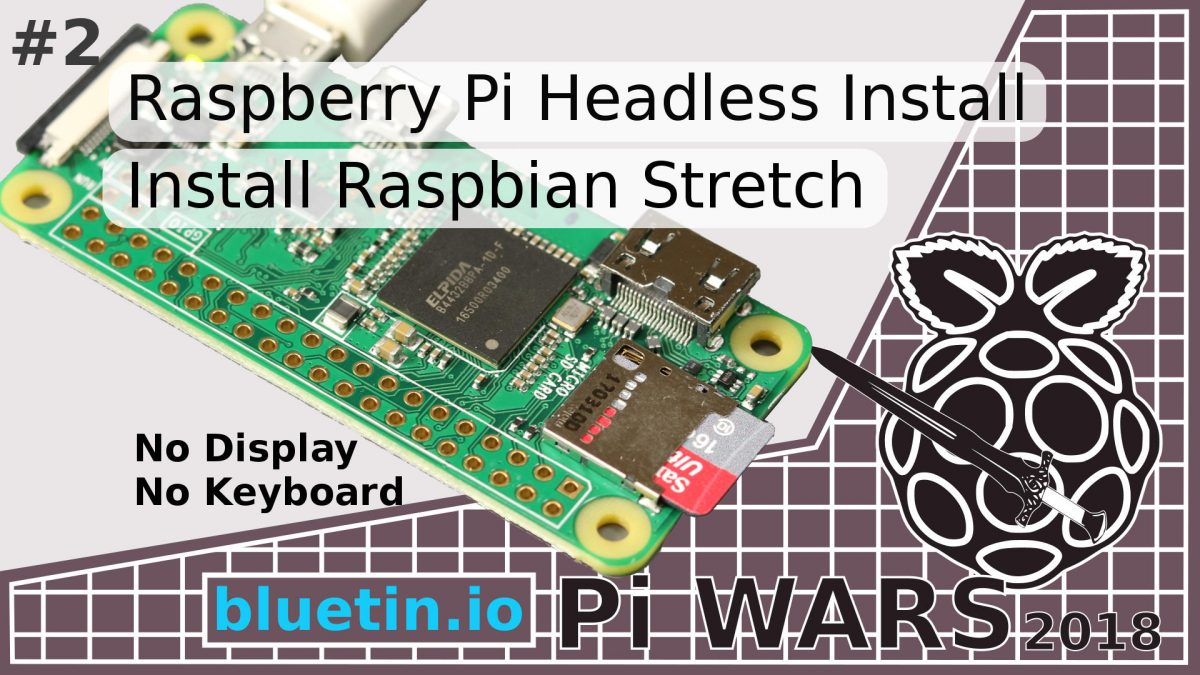 Pi Wars 2018 Raspberry Pi Headless Install