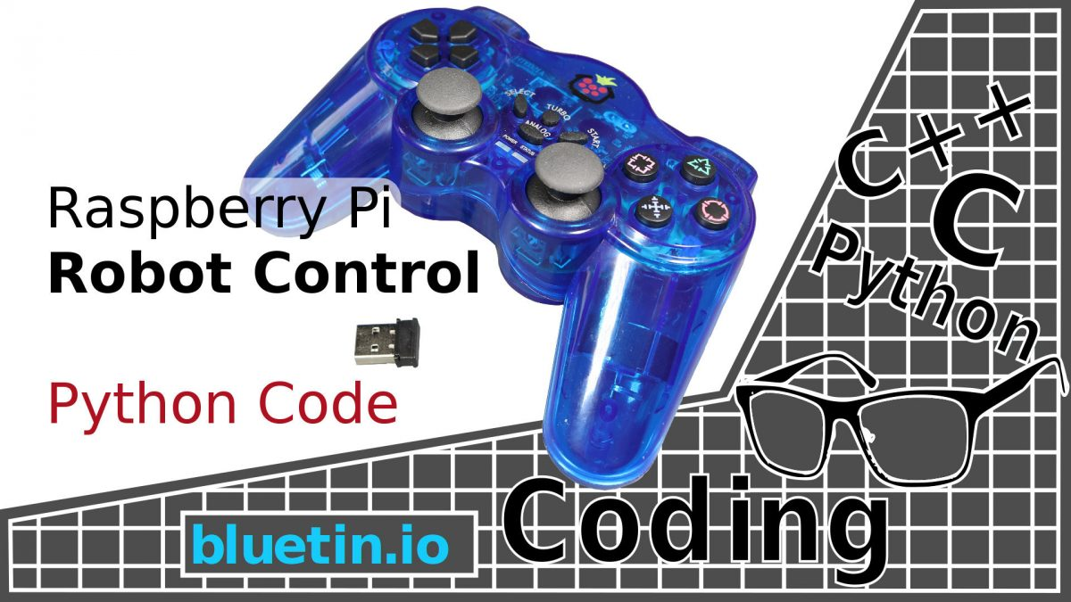 Robot Control with Raspberry Pi and Python - bluetin io
