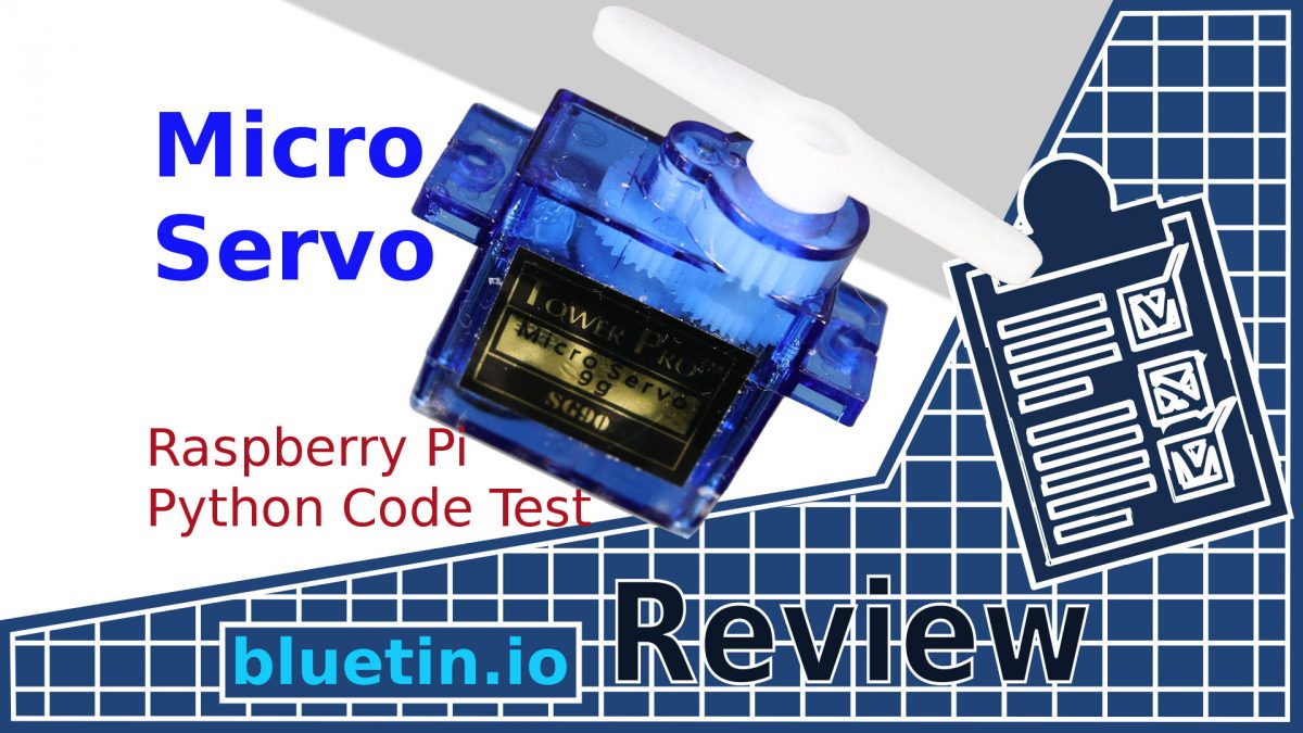 Micro Servo 9g – Raspberry Pi Servo Motor Python Code Test