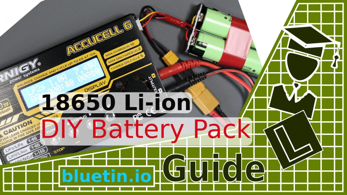 Build a Robot Battery Pack with Li-ion 18650 Cells